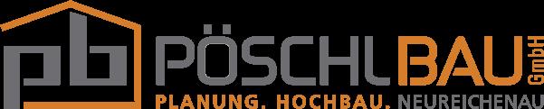 PÖSCHL BAU GmbH - Planung. Hochbau. Neureichenau